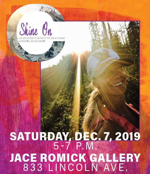 SHINE ON – AN ART SHOW TO BENEFIT THE SANCY SHAW MEMORIAL SCHOLARSHIP