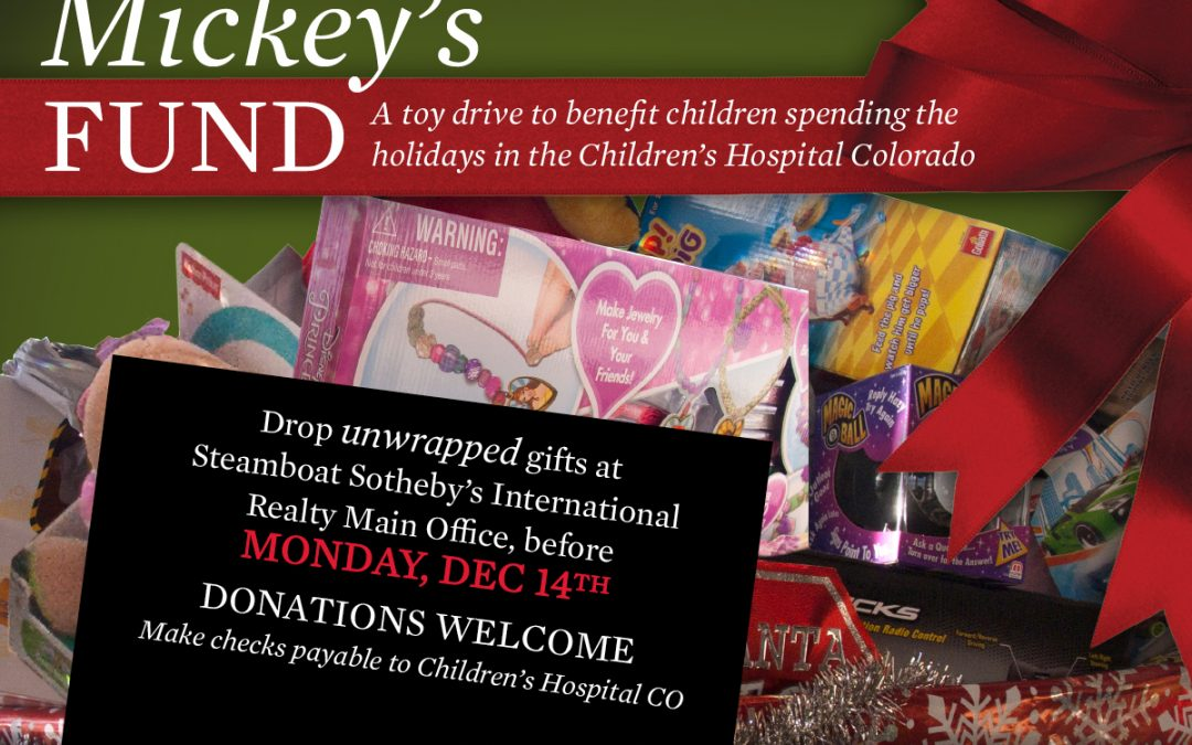 STEAMBOAT SOTHEBY'S REALTY ACCEPTING TOY DONATIONS FOR MICKEY'S FUND